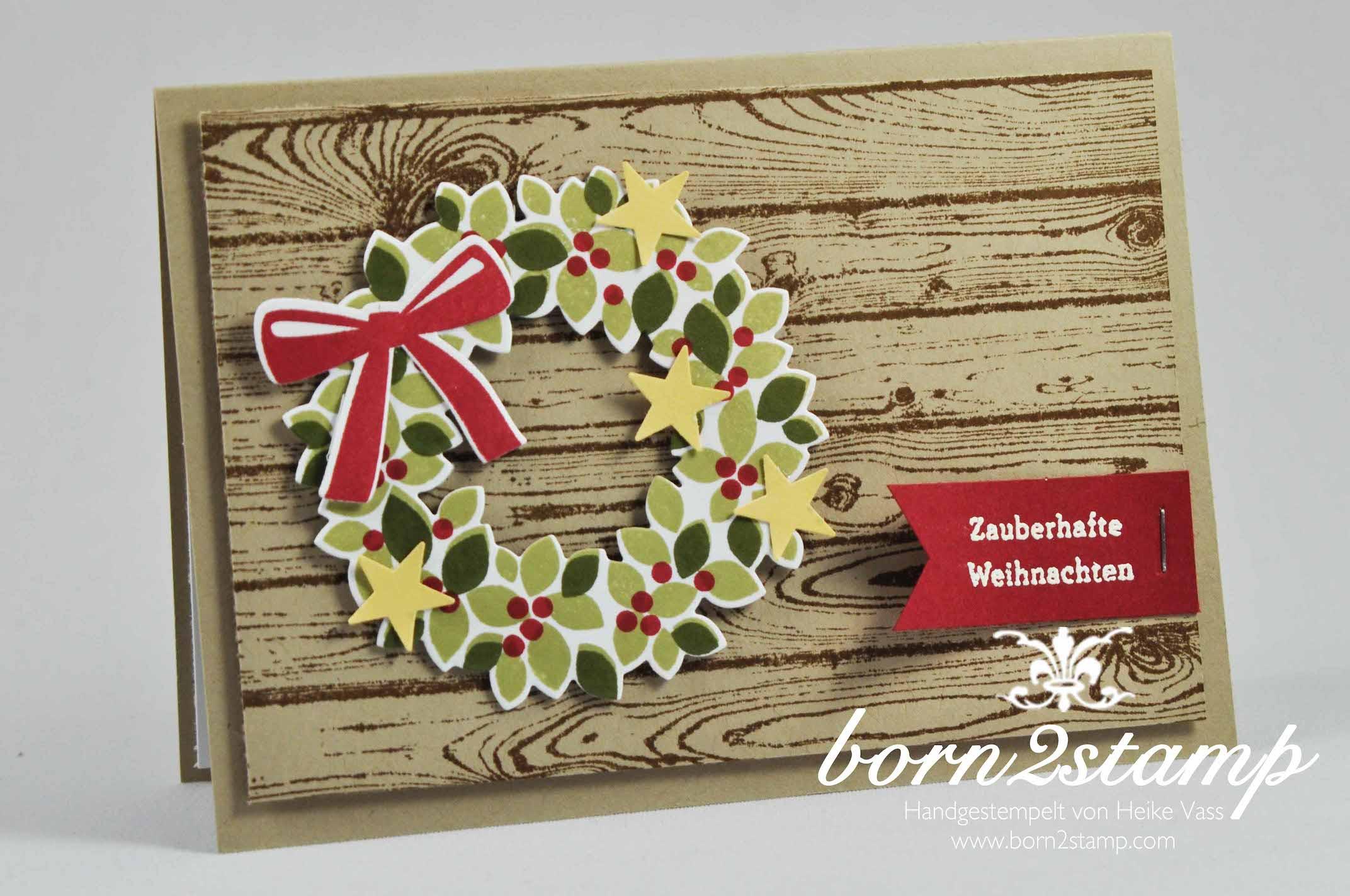 STAMPIN' UP! born2stamp Weihnachtskarte Hardwood Wuensche zum Fest Willkommen Weihnacht