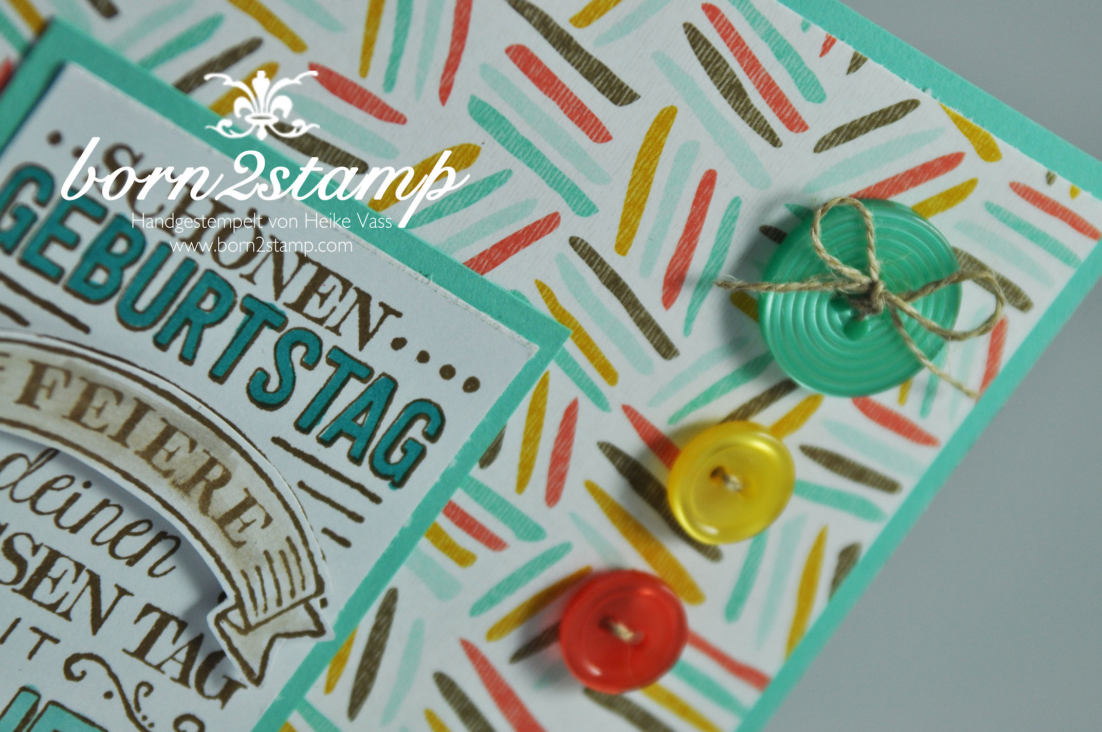 STAMPIN' UP! born2stamp Geburtstagskarte SAB So froh DSP Die schoenste Zeit Mix Marker