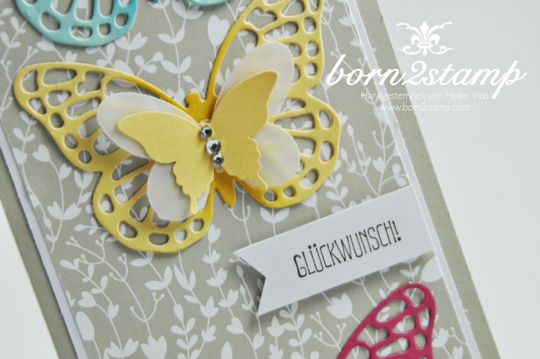 STAMPIN' UP! born2stamp Geburtstagskarte Butterfly Thinlits Spruch-Reif DSP Trau Dich Stanze Eleganter Schmetterling